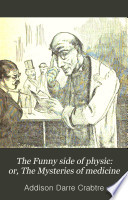 The Funny Side Of Physic Or The Mysteries Of Medicine