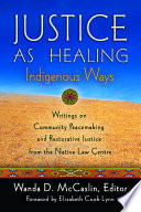 Justice As Healing  Indigenous Ways