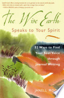The Wise Earth Speaks to Your Spirit 52 Lessons to Find Your Soul Voice Through Journal Writing