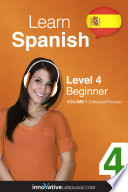 Learn Spanish - Level 4: Beginner (Enhanced Version)