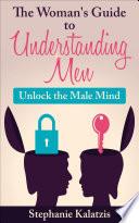 A Woman S Guide To Understanding Men