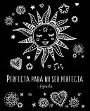Agenda Perfecta Para No Ser Perfecta Spanish Edition