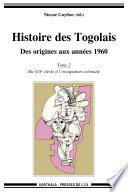 Histoire des Togolais  Des origines aux ann  es 60  Tome 2   du XVIe si  cle    l occupation coloniale