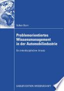 Problemorientiertes Wissensmanagement in der Automobilindustrie