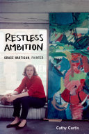 Restless Ambition Her Rise From Virtually Self Taught Painter To Art World