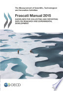 The Measurement Of Scientific Technological And Innovation Activities Frascati Manual 2015 Guidelines For Collecting And Reporting Data On Research And Experimental Development