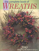 The Complete Book of Wreaths