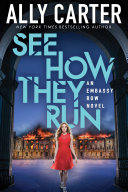 See How They Run (Embassy Row, Book 2) by Ally Carter