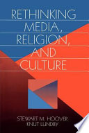 Rethinking Media  Religion  and Culture
