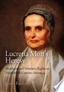 Lucretia Mott s Heresy