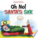 Oh No  Santa s Sick