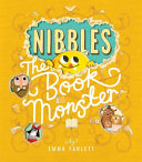 Nibbles  The Book Monster : munching and nibbling his way through fairytales that...