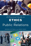 A practical guide to ethics in public relations /