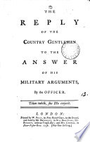 The Reply of the Country Gentleman to the Answer of His Military Arguments  by the Officer