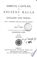 abbeys castles and ancient balls of england and wales their legendary lore and popular history re ed by a gunn