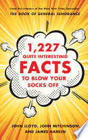 1 227 Quite Interesting Facts to Blow Your Socks Off