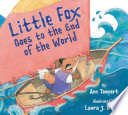 Little Fox Goes To The End Of The World : and farther from her home.