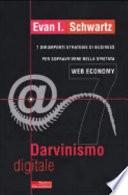 Darvinismo digitale. 7 dirompenti strategie di business per sopravvivere nella spietata web economy