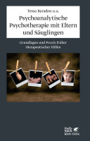 Psychoanalytische Psychotherapie mit Eltern und Säuglingen