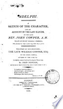 Adelphi  a sketch of the character and     last illness of     John Cowper  by his brother  transcr  from his orig  MS  by J  Newton