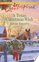 A Texas Christmas Wish : perfect christmas gift she and her son needed...