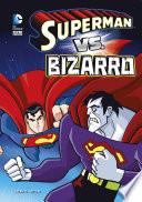 Dc Super Heroes Superman Vs Bizarro