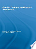Gaming Cultures And Place In Asia Pacific