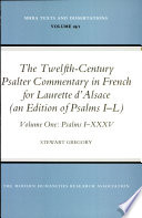 The Twelfth century Psalter Commentary in French for Laurette D Alsace  Psalms I XXXV