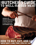 The Butcher s Guide to Well Raised Meat