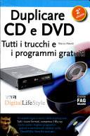 Duplicare CD e DVD  Tutti i trucchi e i programmi gratuiti