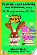 Een Leer En Leesboek Voor Beginnende Lezers Level 1 Over Eieren De Paashaas En Chocolade
