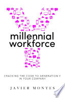 Millennial Workforce  Cracking the Code to Generation Y in Your Company
