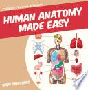 Human Anatomy Made Easy   Children s Science   Nature