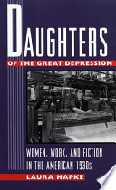 Daughters Of The Great Depression : than fifty well-known and rediscovered...