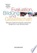 Evaluation, Bildung und Gesellschaft. Steuerungsinstrumente zwischen Anspruch und Wirklichkeit