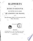 Rapports et discussions de toutes les classes de l Institut de France sur les ouvrages admis au concours pour les prix d  cennaux