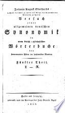 Versuch einer allgemeinen deutschen synonymik in einiem kritisch philosophischen w  rterbuche der sinnverwandten w  rter der hochdeutschen mundart
