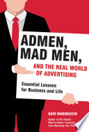 Admen  Mad Men  and the Real World of Advertising
