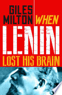 When Lenin Lost His Brain