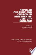 Popular Culture and Custom in Nineteenth Century England