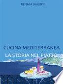 Cucina mediterranea  la storia nel piatto