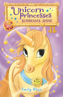 Unicorn Princesses 1: Sunbeam's Shine Unicorn Princesses And The Human
