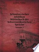 Schweizerisches Idiotikon  W rterbuch der Schweizerdeutschen Sprache