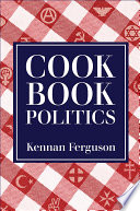 Cookbook politics /
