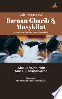 ARGUMENTASI BACAAN GHARIB & MUSYKILAT (Bacaan Wajib bagi Guru-guru TPQ)