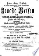 Johann Georg Keysslers     Neueste Reisen durch Deutschland  Boehmen  Ungarn  die Schweiz  Italien und Lothringen