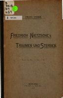 Friedrich Nietzsche s Tr  umen und Sterben