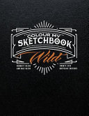 Colour My Sketchbook Wild