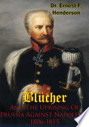 Bl  cher And The Uprising Of Prussia Against Napoleon  1806 1815