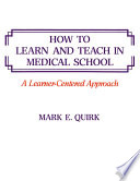 Ebook HOW TO LEARN AND TEACH IN MEDICAL SCHOOL Epub Mark E. Quirk Apps Read Mobile